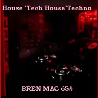 House 'Tech House'Techno (BREN MAC65#)