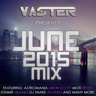 DJ Vaster - June 2015 Mix