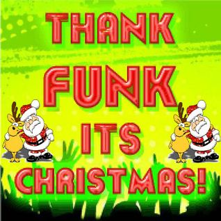 Thank Funk It's Christmas... Funky Breaks, Ghetto Funk