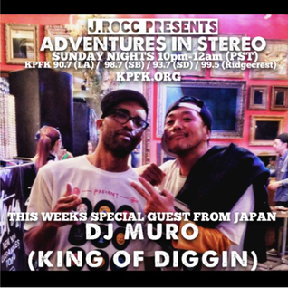 ADVENTURES IN STEREO no.15 w/ special guest from Japan DJ MURO (King Of Diggin)