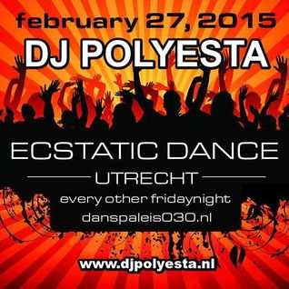 Polyesta for Ecstatic Dance Utrecht, The Netherlands,  February 2015