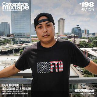 Cornerstone Mixtape 198 - DJ Ebonix 'Houston We Got A Problem'