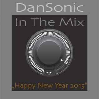 "DanSonic In The Mix ""Happy New Year 2015"""