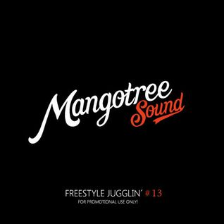 Mangotree Sound - Freestyle Jugglin Vol 13