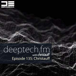DeepTechFM 135 - Christauff (2016-02-25) [Deep Melodic Techno]