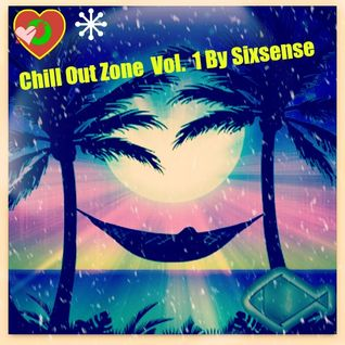 Chill out Zone vol 1 - By sixsense Ben