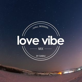 LOVE VIBE ( chill session )