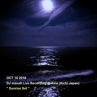 "2016.10.15_DJ masa8 Live Recording at Utsumi Asia_""Sunrise set"""