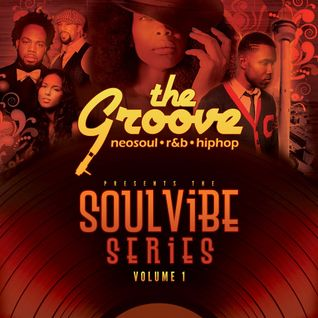 'The Groove' presents - Soul Vibe Series Vol.1