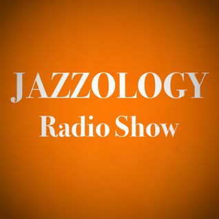 Jazzology Show - 1 Brighton FM - 10th October 2016 - Show 15