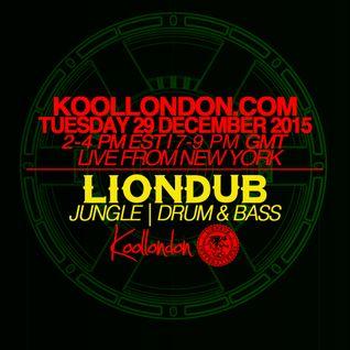 LIONDUB - 12.29.15 - KOOLLONDON [JUNGLE DRUM & BASS PRESSURE]
