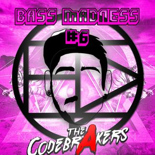 Bass Madness #6 - The Codebrakers Live @ElectroDanceRadio