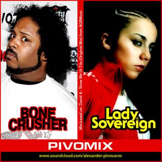 David A,Lady Sovereign,Bone Crusher - LoveMeOrHateMe(PIVOMIX)