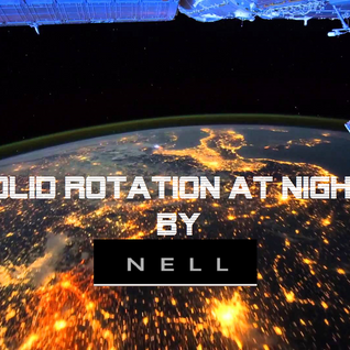 SOLID ROTATION AT NIGHT- (ORIGINAL MIX VERSION)