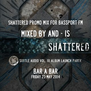 And-Is - Shattered Promo Mix