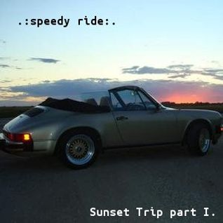 Sunset Trip part I. - Speedy Ride (Unmixed)