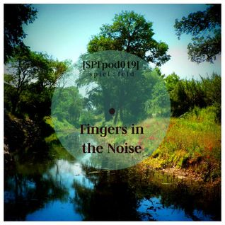 Fingers In the Noise - Spiel:Fel Podast Live