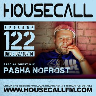 Housecall EP#122 (02/10/14) incl. a guest mix from Pasha NoFrost