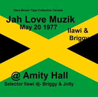 Jah Love Muzik @ Kingston Jamaica - Ilawi- Briggy- Jolly  20 May 1977  (DBcd) # 505