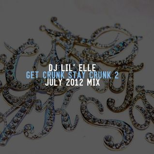 'Get Crunk Stay Crunk 2' July 2012 Mix