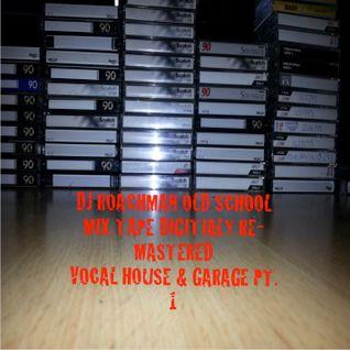 DJ ROACHMAN 1995 OLD SCHOOL MIX TAPE VOCAL HOUSE & GARAGE MIX PT 1