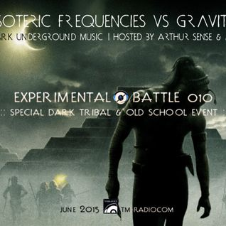 Arthur Sense - Esoteric Frequencies #044: Experimental Battle #010 [July 2015] on tm-radio.com