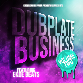 @Kippromotions Present: @Ekoe_Official - Dubplate Business Volume 1