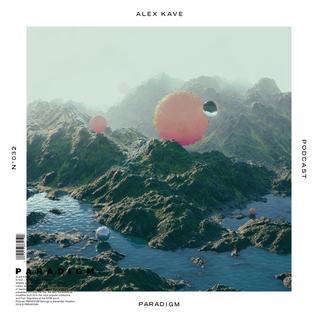 ALEX KAVE — PARADIGM N°032 [10|08|2016]