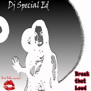 Dj Special Ed - Break That Loud
