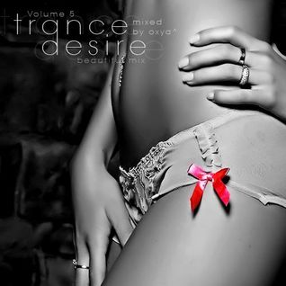 Trance Desire Volume 5 (Mixed by Oxya^)