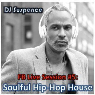 FB Live Session #5:  Soulful Hip-Hop House