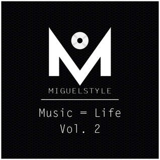 Music = Life  Vol. 2 - MiguelStyle