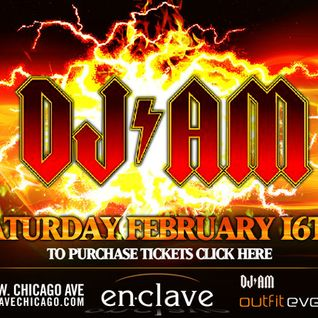 DJ AM - Live At Enclave Chicago Feb 16, 2008 [Unreleased]
