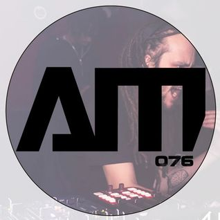 A.M.076 Radio Show incl Tahko Guestmix