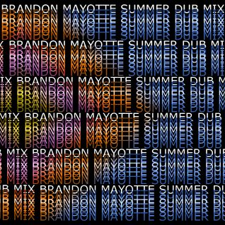 Brandon Mayotte - Summer Dub Mix