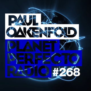 Planet Perfecto Show 268 ft.Paul Oakenfold