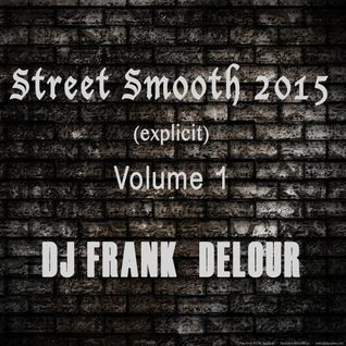 Street Smooth 2015 Volume 1 (Explicit)
