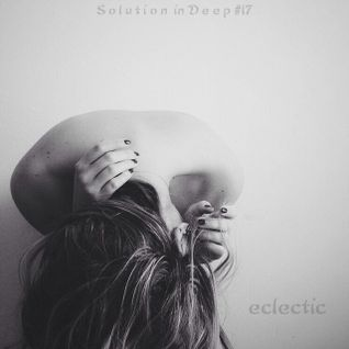eclectic - Solution in Deep #17
