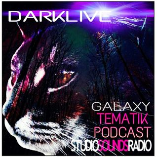 DjDarklive - Tematikpodcast - #Galaxy on #StudiosoundsRadio