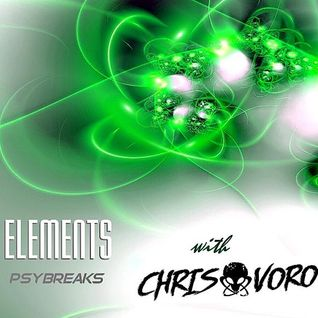 "Andy Faze's ""Elements Psybreaks Podcast"" - Chris Voro Takeover"