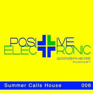 Positive Electronic #006 Summer Calls House Music