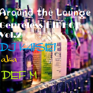 Around the Lounge~genreless Hiphop Remix  vol.1~