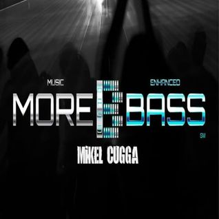 Mikel CuGGa - MoreBass 15