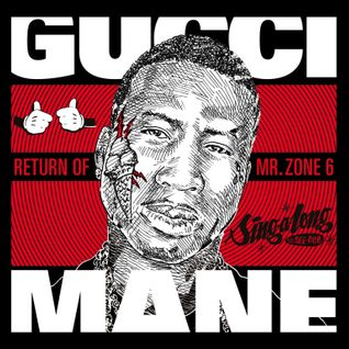 Gucci Mane - Return of Mr Zone 6 (Mixed by CWD)