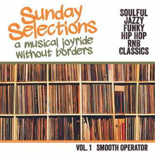 Sunday Selections Vol 1 - Smooth Operator