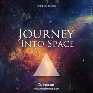 Sinoptik Music - Journey Into Space (Space & Ambient Mix)