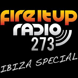 FIUR273 / Ibiza Special Part Two / Fire It Up 273