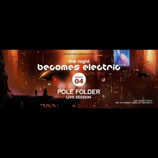 Pole Folder - Live at The Night Becomes Electric, The Crazy Circle, Brussels (04-03-2016)