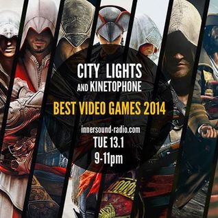 CITY LIGHTS_Season 6_BEST VIDEO GAMES SCORES 2014_13 January_InnersoundRadio