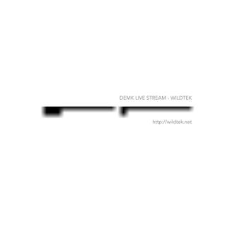 DEMK Stream 02 by Wildtek